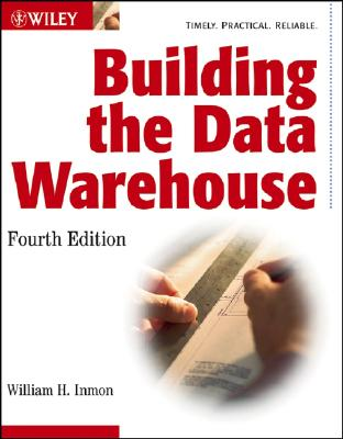 Building the Data Warehouse By Inmon, William H.