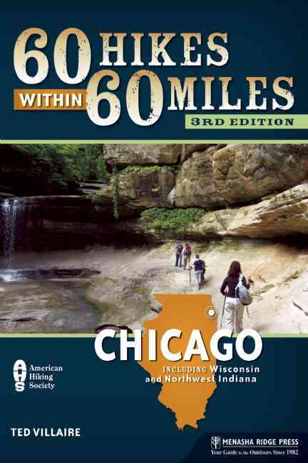 60 Hikes Within 60 Miles: Chicago By Villaire, Ted