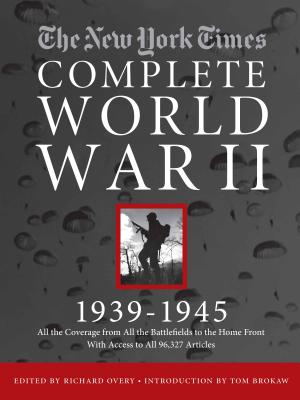 The New York Times the Complete World War 2 1939-1945 By Overy, Richard